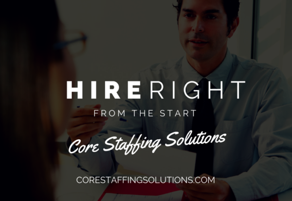 Hire-right-Core-Staffing-Solutions